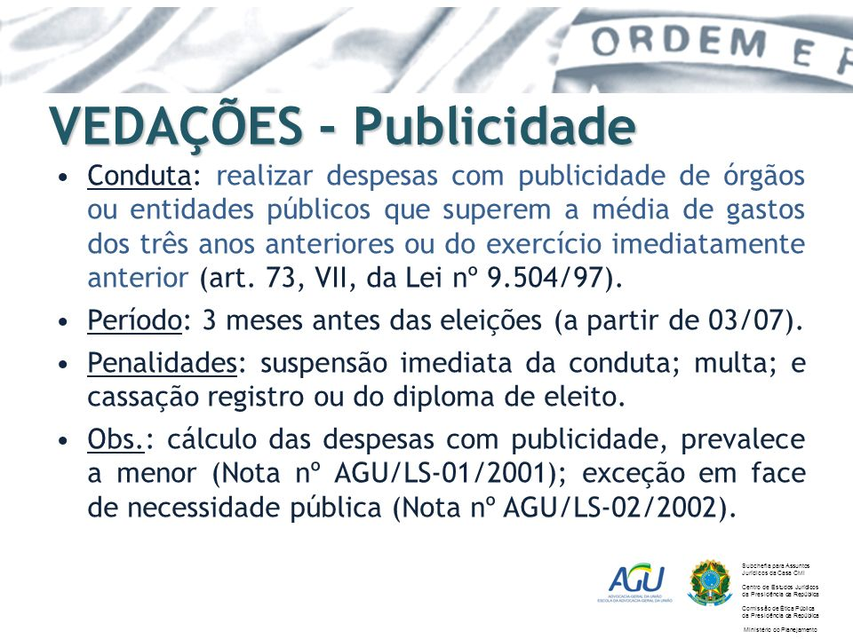 VEDAÇÕES - Publicidade Conduta: realizar despesas com publicidade de órgãos ou entidades públicos que superem a média de gastos dos três anos anterior