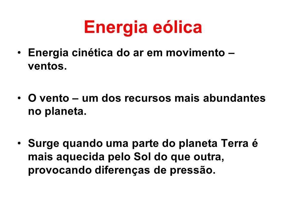Energia eólica Energia cinética do ar em movimento – ventos. O vento – um dos recursos mais abundantes no planeta. Surge quando uma parte do planeta T