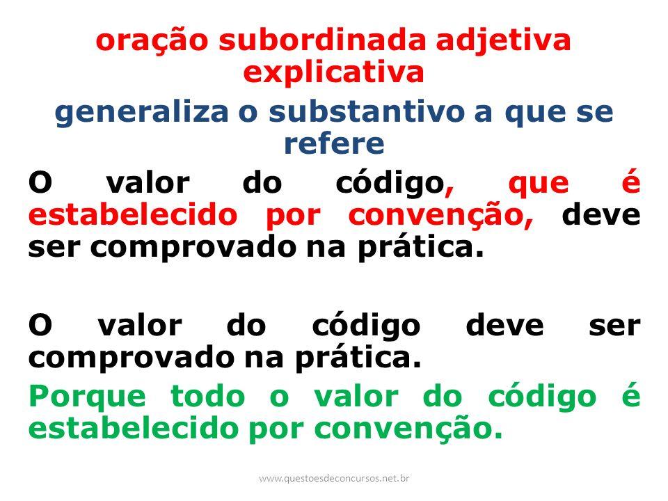 oração subordinada adjetiva explicativa generaliza o substantivo a que se refere O valor do código, que é estabelecido por convenção, deve ser comprov