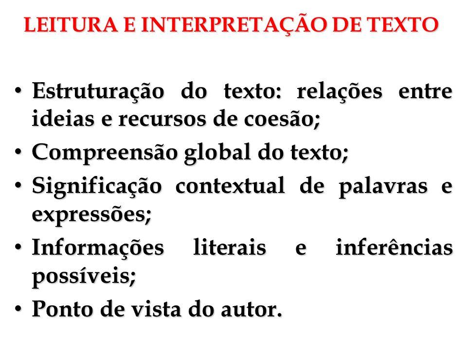 LEITURA E INTERPRETAÇÃO DE TEXTO LEITURA E INTERPRETAÇÃO DE TEXTO Estruturação do texto: relações entre ideias e recursos de coesão; Estruturação do t