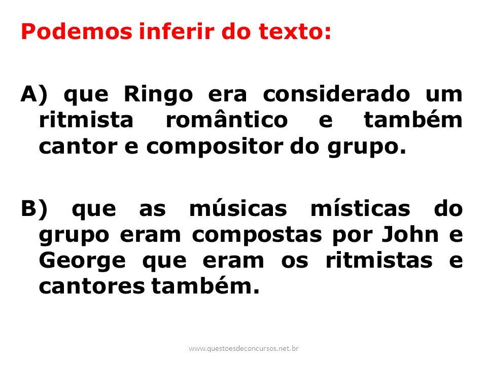 Podemos inferir do texto: A) que Ringo era considerado um ritmista romântico e também cantor e compositor do grupo. B) que as músicas místicas do grup