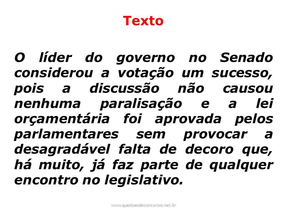 Texto O líder do governo no Senado considerou a votação um sucesso, pois a discussão não causou nenhuma paralisação e a lei orçamentária foi aprovada