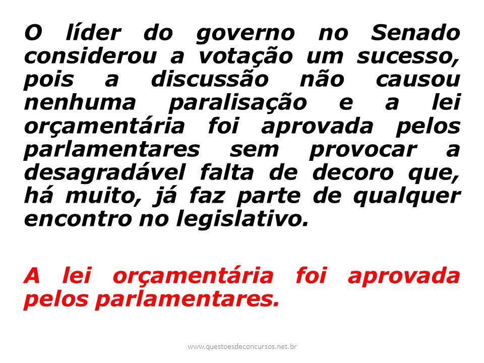 O líder do governo no Senado considerou a votação um sucesso, pois a discussão não causou nenhuma paralisação e a lei orçamentária foi aprovada pelos