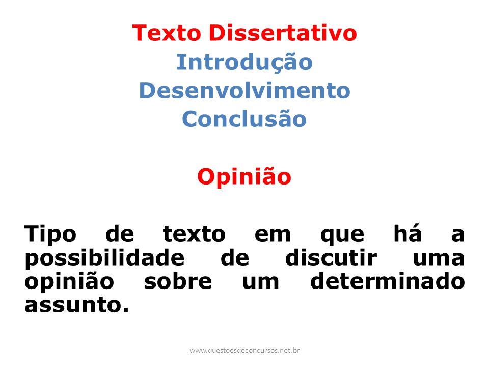 Texto Dissertativo Introdução Desenvolvimento Conclusão Opinião Tipo de texto em que há a possibilidade de discutir uma opinião sobre um determinado a