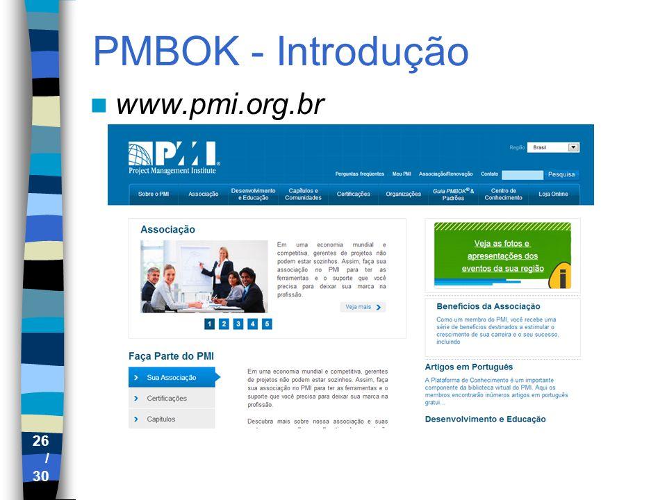 26 / 30 PMBOK - Introdução www.pmi.org.br