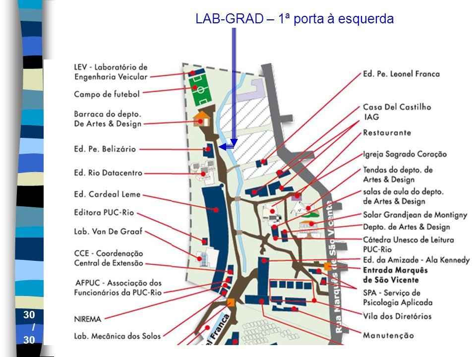30 / 30 LAB-GRAD – 1ª porta à esquerda