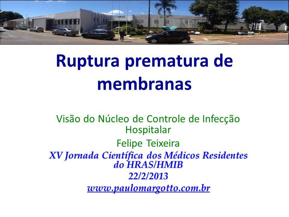 TRABALHO DE PARTO PREMATURO SEM RUPTURA DE MEMBRANAS Meta-análise atualizada em 2002 -11 ensaios clínicos: 7428 gestantes estudadas -Redução na infecção materna com uso profilático de ATB (RR 0,74; IC 95% 0,64–0,87) -Nenhum benefício quanto aos desfechos relacionados ao recém nascido -Sugestivo aumento da mortalidade neonatal no caso de ATB profilático (RR 1.52, 95% CI 0.99–2.34) King JF, Flenady V, Murray L.