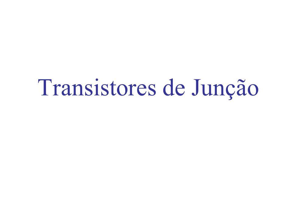 Transistores de Junção O coletor é levemente dopado, pois tem como função coletar portadores que vem da base.