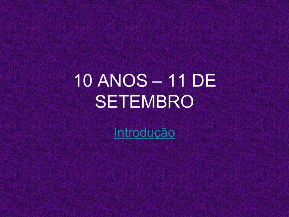 10 ANOS – 11 DE SETEMBRO Introdução