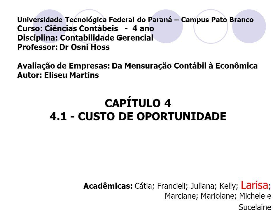 Universidade Tecnológica Federal do Paraná – Campus Pato Branco Curso: Ciências Contábeis - 4 ano Disciplina: Contabilidade Gerencial Professor: Dr Os