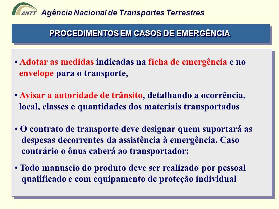 Agência Nacional de Transportes Terrestres Adotar as medidas indicadas na ficha de emergência e no envelope para o transporte, Avisar a autoridade de