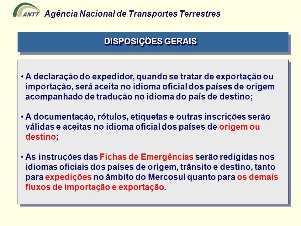 Agência Nacional de Transportes Terrestres A declaração do expedidor, quando se tratar de exportação ou importação, será aceita no idioma oficial dos