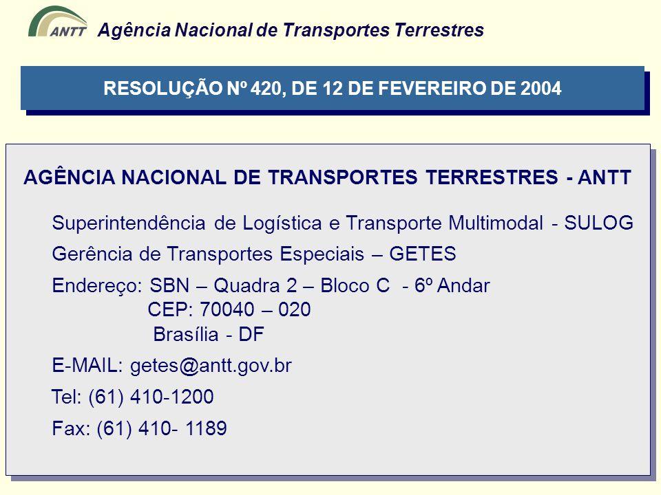 Agência Nacional de Transportes Terrestres RESOLUÇÃO Nº 420, DE 12 DE FEVEREIRO DE 2004 AGÊNCIA NACIONAL DE TRANSPORTES TERRESTRES - ANTT Superintendê