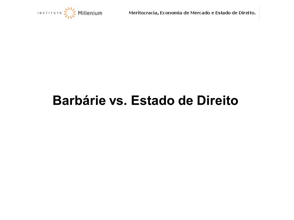 Barbárie vs. Estado de Direito