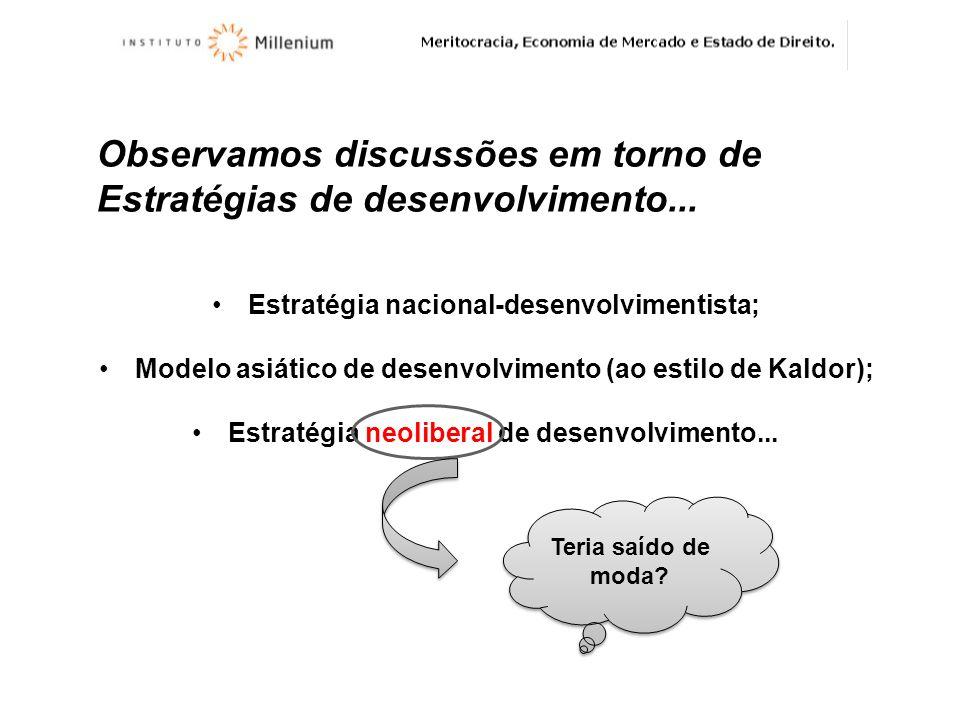 Observamos discussões em torno de Estratégias de desenvolvimento... Estratégia nacional-desenvolvimentista; Modelo asiático de desenvolvimento (ao est