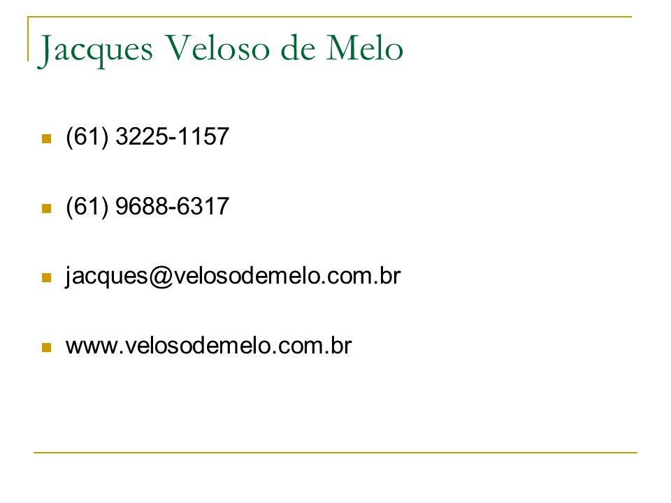 Jacques Veloso de Melo (61) 3225-1157 (61) 9688-6317 jacques@velosodemelo.com.br www.velosodemelo.com.br
