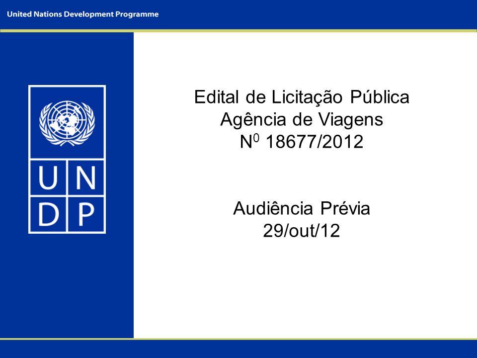 Edital de Licitação Pública Agência de Viagens N 0 18677/2012 Audiência Prévia 29/out/12