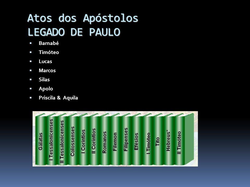 Atos dos Apóstolos PROCESSO DISCIPULADO na vida Paulo Barnabé Timóteo Lucas Marcos Silas Apolo Priscila & Aquila