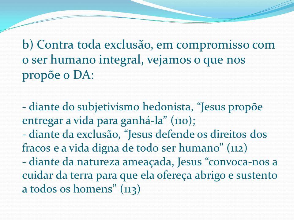 a) O primeiro serviço da Igreja à humanidade é proclamar o Reino da Vida como boa notícia para os pobres. Por isso ela deve ser casa dos pobres de Deu