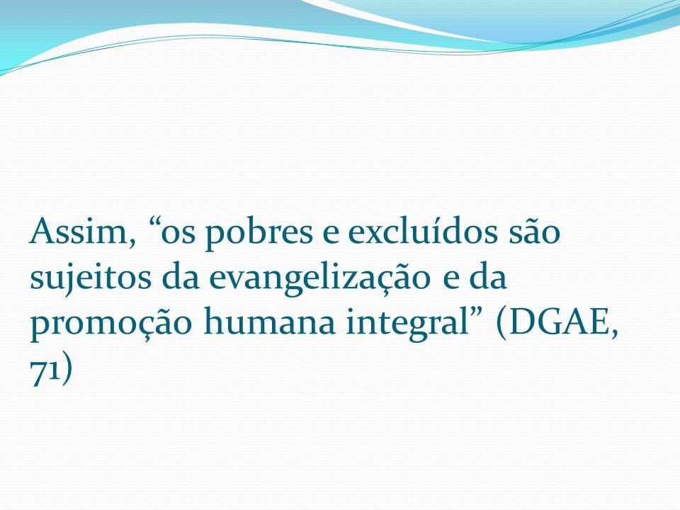 articulando uma pastoral orgânica de conjunto (n. 106): em vista da dignidade da pessoa humana (n. 107); pela promoção da família (n. 108); e de uma s