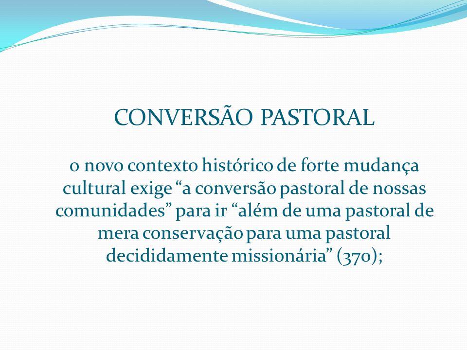 Ver a realidade 1. VER da pastoral não pode prescindir do contexto histórico (365). O Doc. de Puebla nos ensinava: A Igreja tem conquistado paulatinam