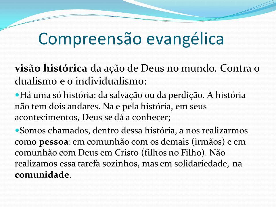 Compreensão evangélica visão histórica da ação de Deus no mundo.