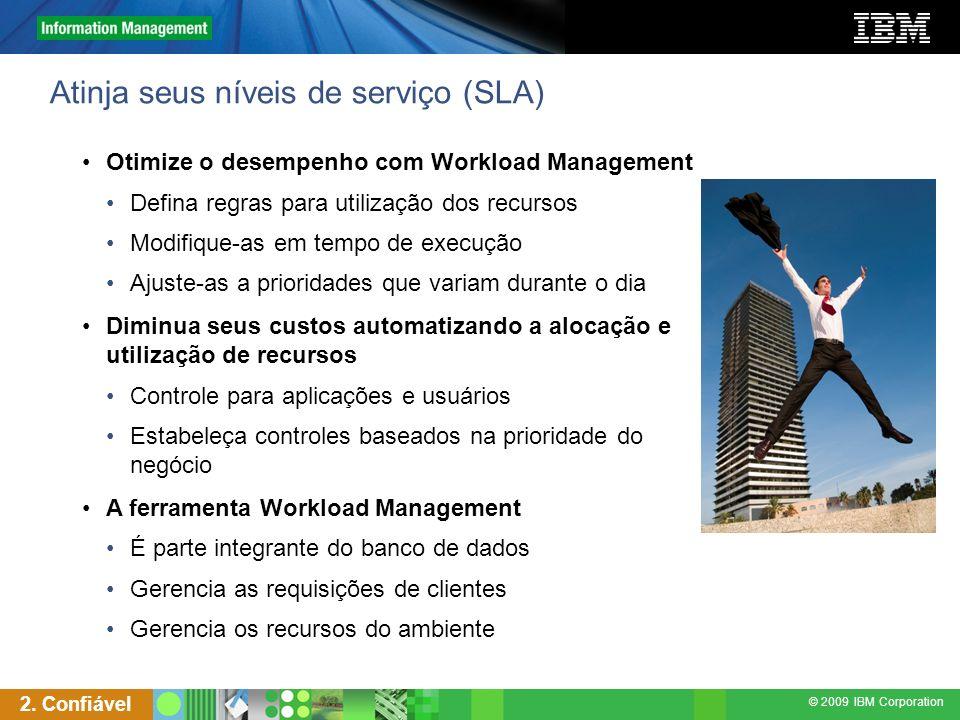 © 2009 IBM Corporation Atinja seus níveis de serviço (SLA) Otimize o desempenho com Workload Management Defina regras para utilização dos recursos Mod