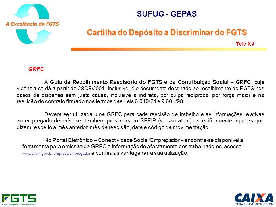GRFC A Guia de Recolhimento Rescisório do FGTS e da Contribuição Social – GRFC, cuja vigência se dá a partir de 28/09/2001, inclusive, é o documento d