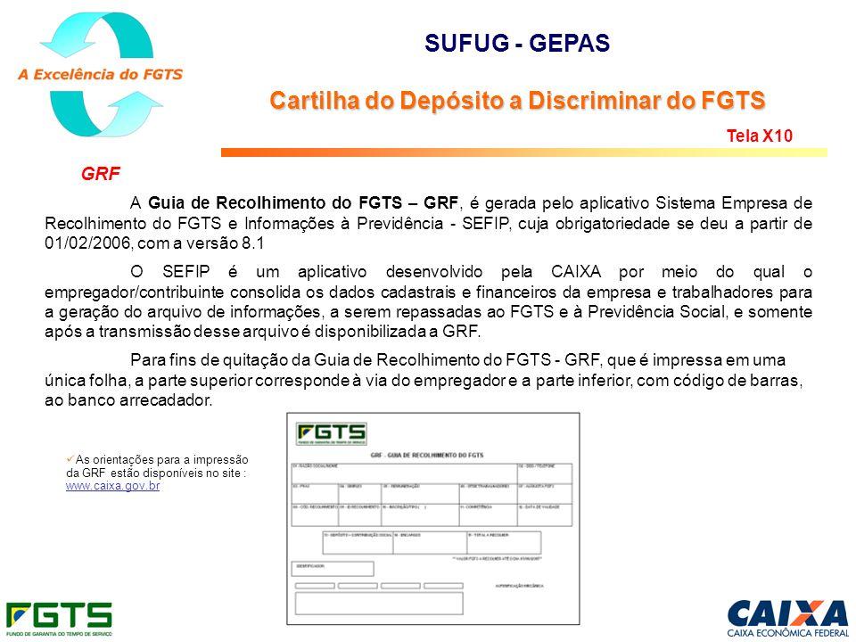 GRF A Guia de Recolhimento do FGTS – GRF, é gerada pelo aplicativo Sistema Empresa de Recolhimento do FGTS e Informações à Previdência - SEFIP, cuja o
