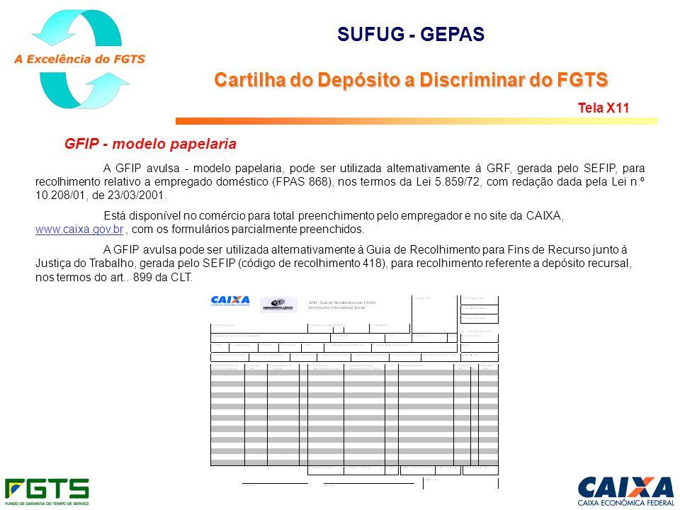 GFIP - modelo papelaria A GFIP avulsa - modelo papelaria, pode ser utilizada alternativamente à GRF, gerada pelo SEFIP, para recolhimento relativo a e