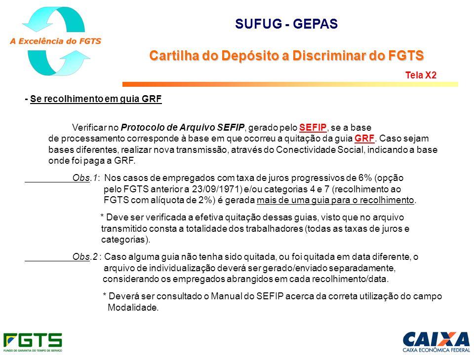 - Se recolhimento em guia GRF Verificar no Protocolo de Arquivo SEFIP, gerado pelo SEFIP, se a base de processamento corresponde à base em que ocorreu