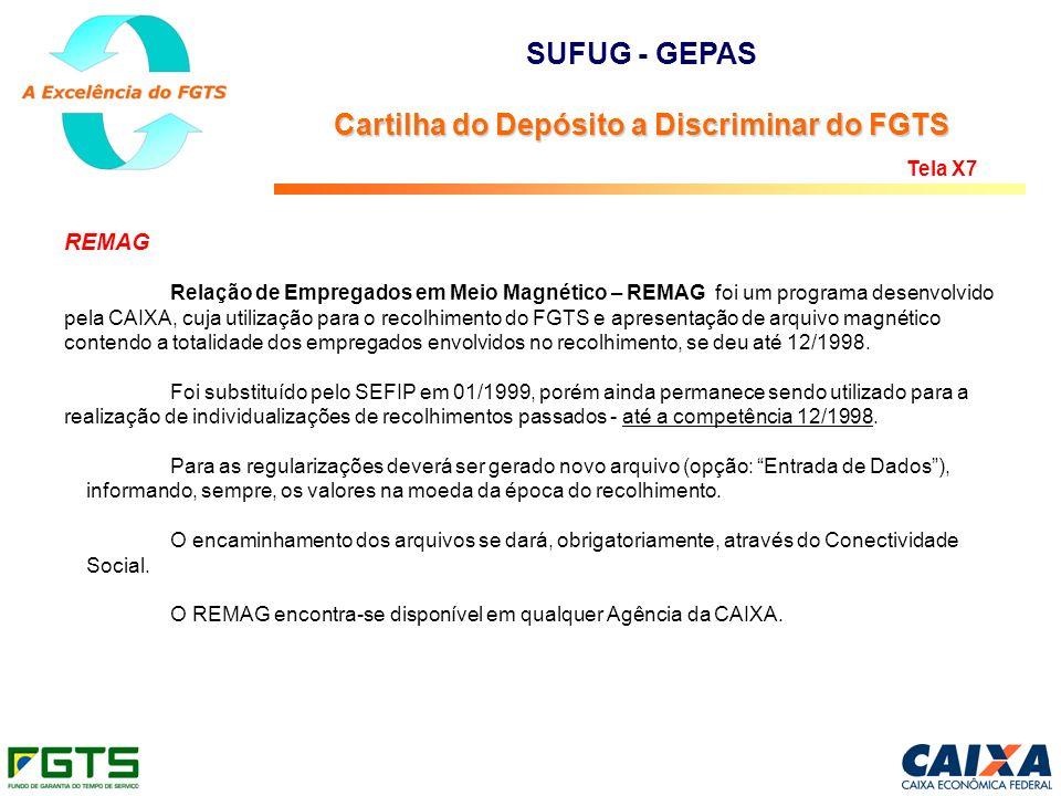 REMAG Relação de Empregados em Meio Magnético – REMAG foi um programa desenvolvido pela CAIXA, cuja utilização para o recolhimento do FGTS e apresenta
