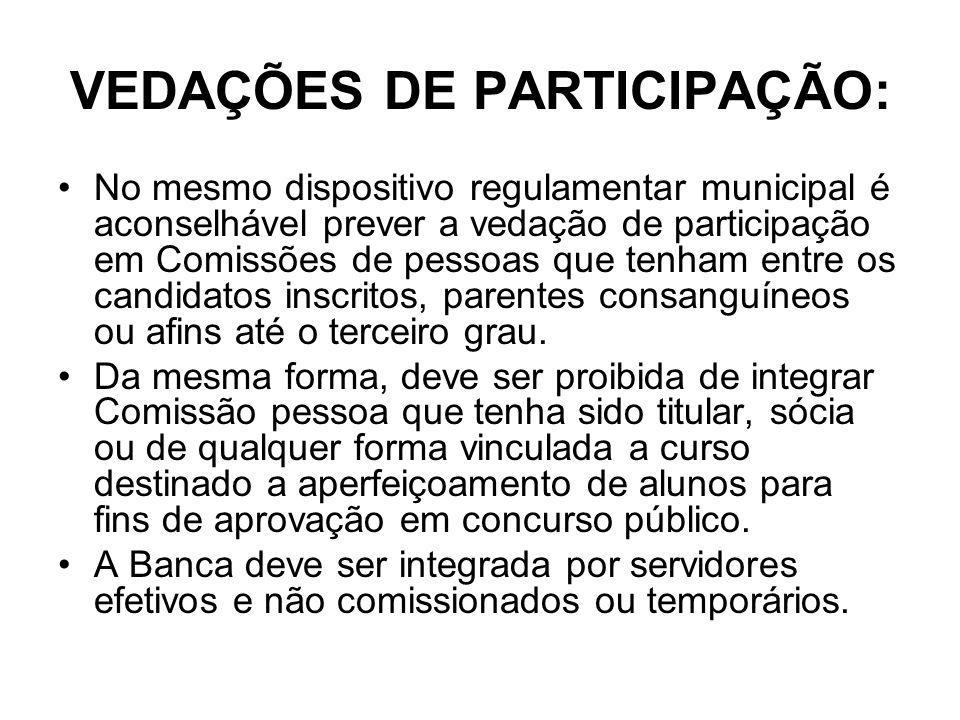 VEDAÇÕES DE PARTICIPAÇÃO: No mesmo dispositivo regulamentar municipal é aconselhável prever a vedação de participação em Comissões de pessoas que tenh