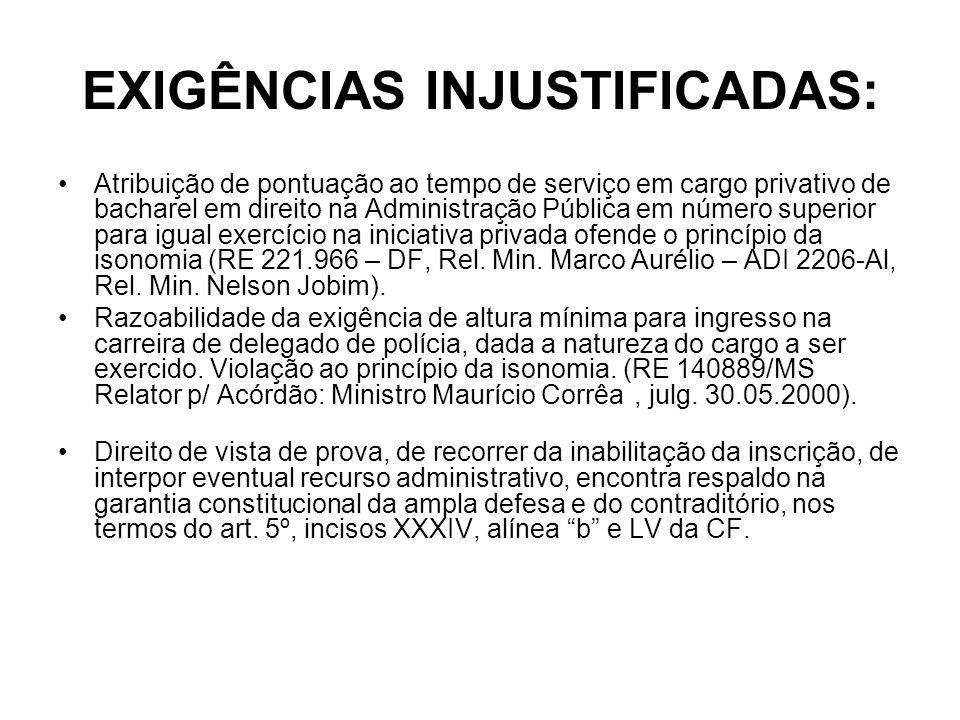 EXIGÊNCIAS INJUSTIFICADAS: Atribuição de pontuação ao tempo de serviço em cargo privativo de bacharel em direito na Administração Pública em número su