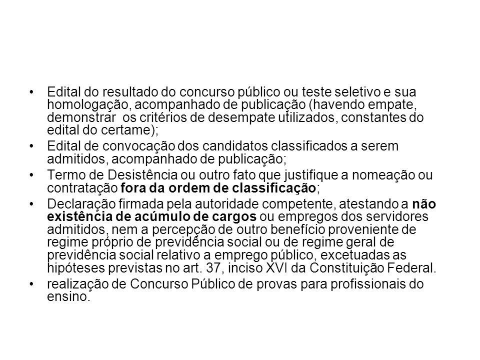 Edital do resultado do concurso público ou teste seletivo e sua homologação, acompanhado de publicação (havendo empate, demonstrar os critérios de des