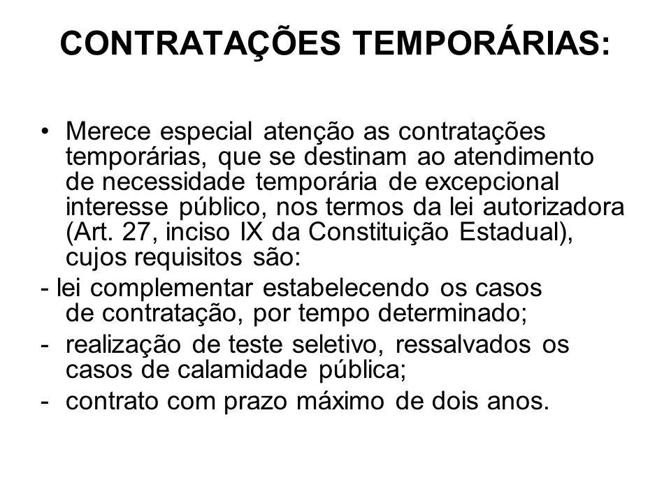 CONTRATAÇÕES TEMPORÁRIAS: Merece especial atenção as contratações temporárias, que se destinam ao atendimento de necessidade temporária de excepcional
