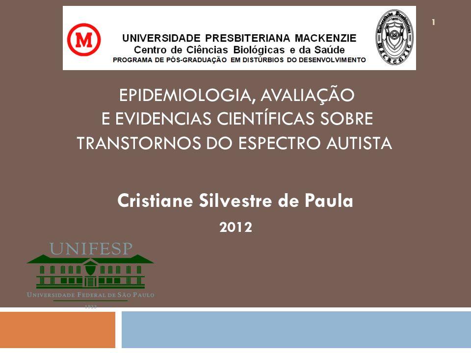 Cristiane Silvestre de Paula 2012 EPIDEMIOLOGIA, AVALIAÇÃO E EVIDENCIAS CIENTÍFICAS SOBRE TRANSTORNOS DO ESPECTRO AUTISTA 1
