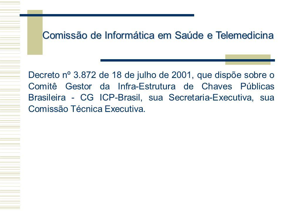 Decreto nº 3.872 de 18 de julho de 2001, que dispõe sobre o Comitê Gestor da Infra-Estrutura de Chaves Públicas Brasileira - CG ICP-Brasil, sua Secret