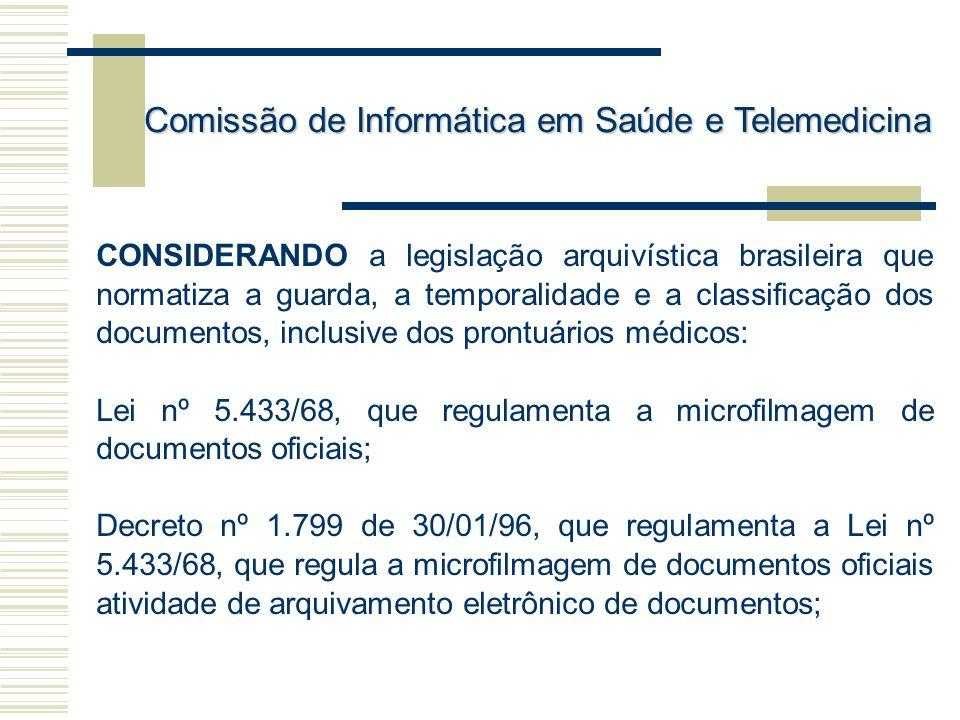 CONSIDERANDO a legislação arquivística brasileira que normatiza a guarda, a temporalidade e a classificação dos documentos, inclusive dos prontuários