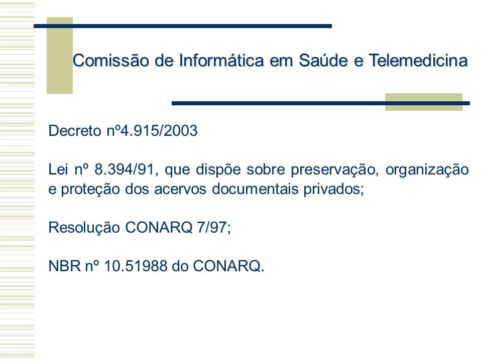 Decreto nº4.915/2003 Lei nº 8.394/91, que dispõe sobre preservação, organização e proteção dos acervos documentais privados; Resolução CONARQ 7/97; NB