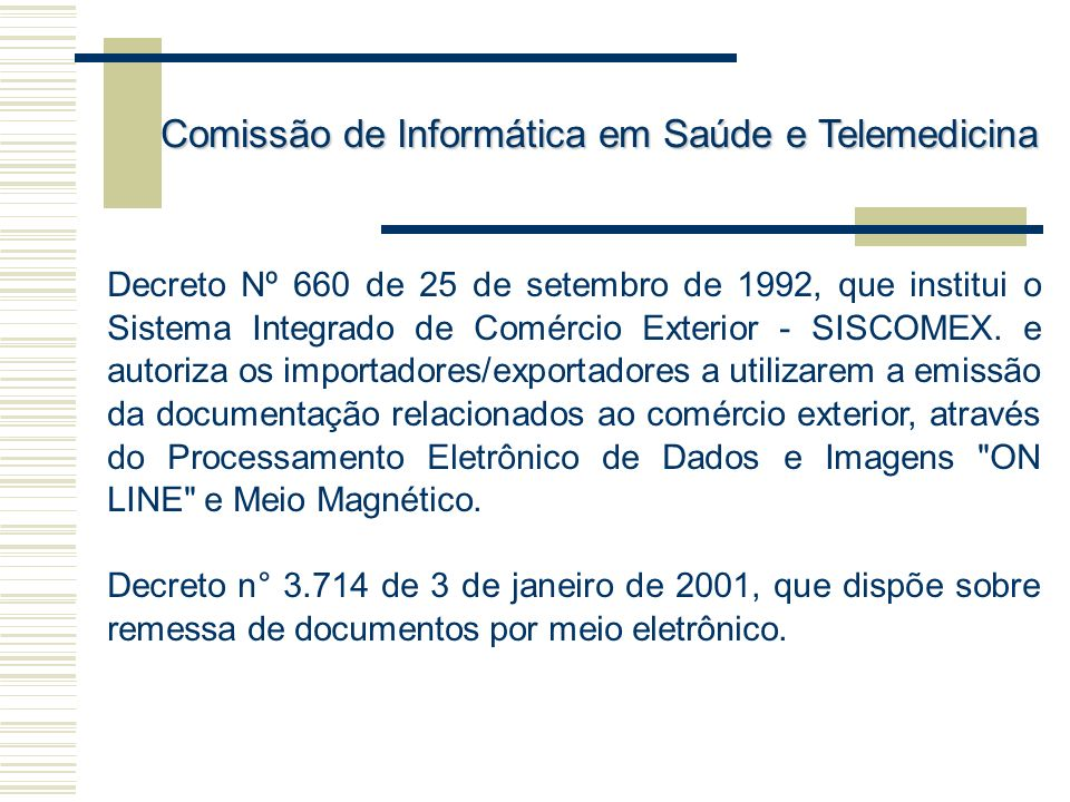 Decreto Nº 660 de 25 de setembro de 1992, que institui o Sistema Integrado de Comércio Exterior - SISCOMEX. e autoriza os importadores/exportadores a