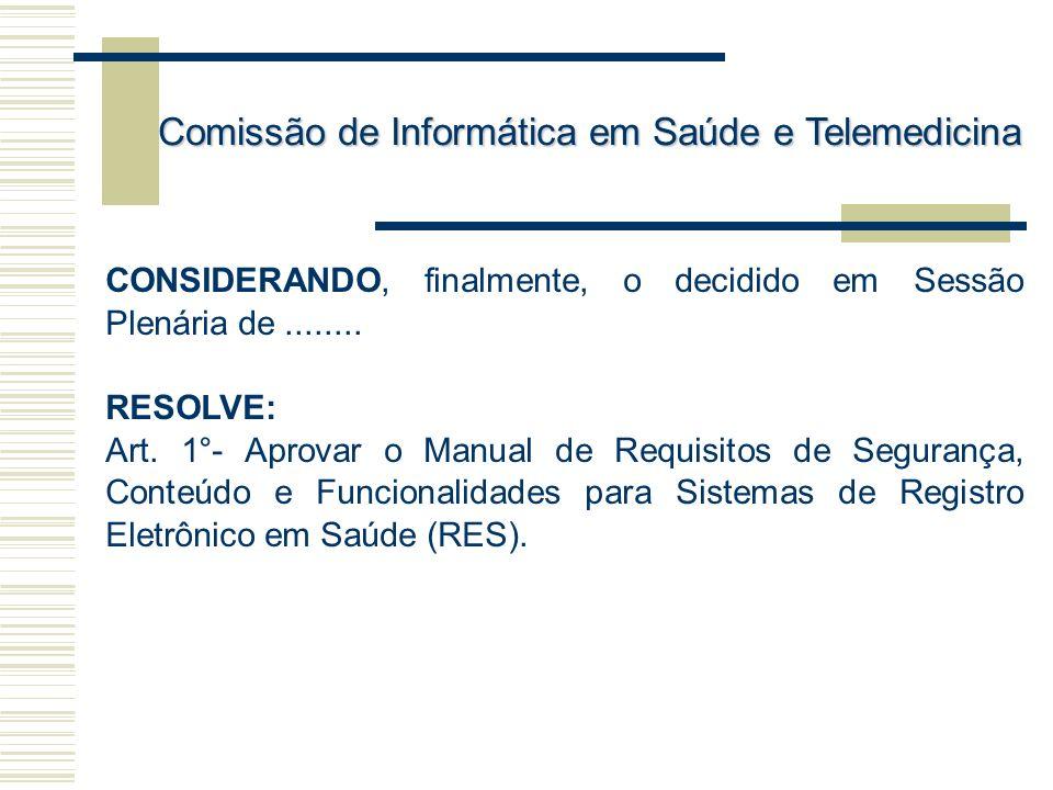 CONSIDERANDO, finalmente, o decidido em Sessão Plenária de........ RESOLVE: Art. 1°- Aprovar o Manual de Requisitos de Segurança, Conteúdo e Funcional