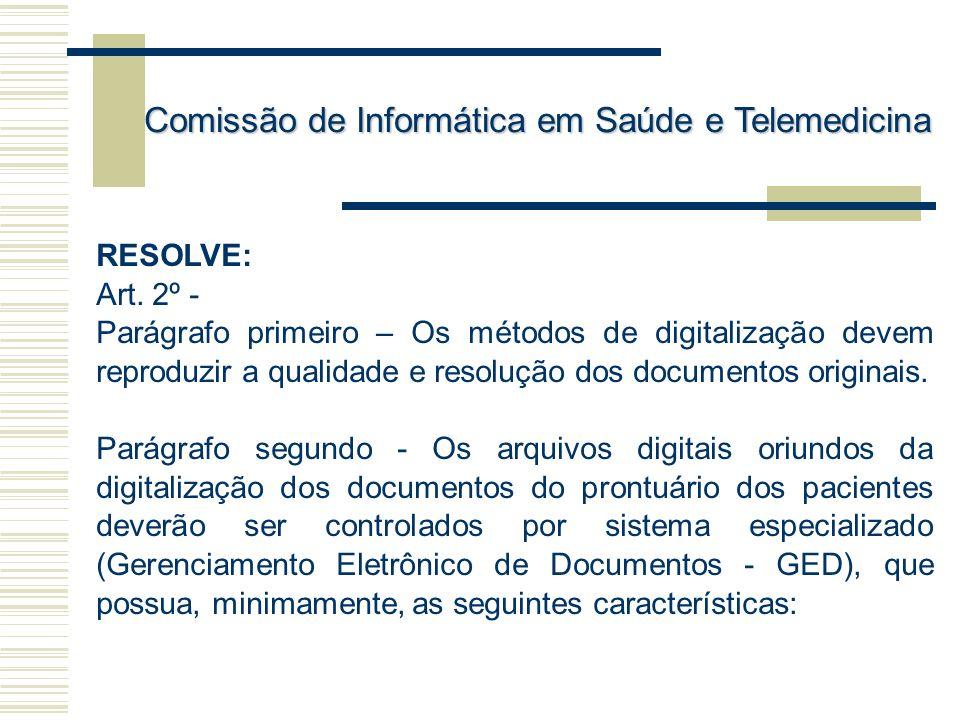 RESOLVE: Art. 2º - Parágrafo primeiro – Os métodos de digitalização devem reproduzir a qualidade e resolução dos documentos originais. Parágrafo segun