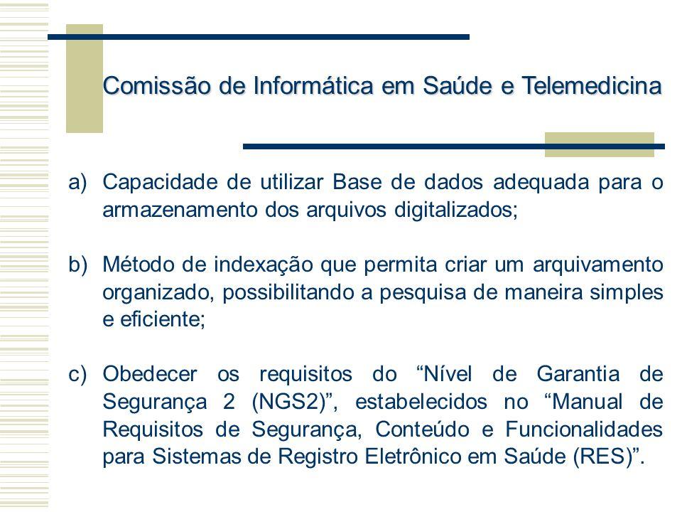 a)Capacidade de utilizar Base de dados adequada para o armazenamento dos arquivos digitalizados; b)Método de indexação que permita criar um arquivamen