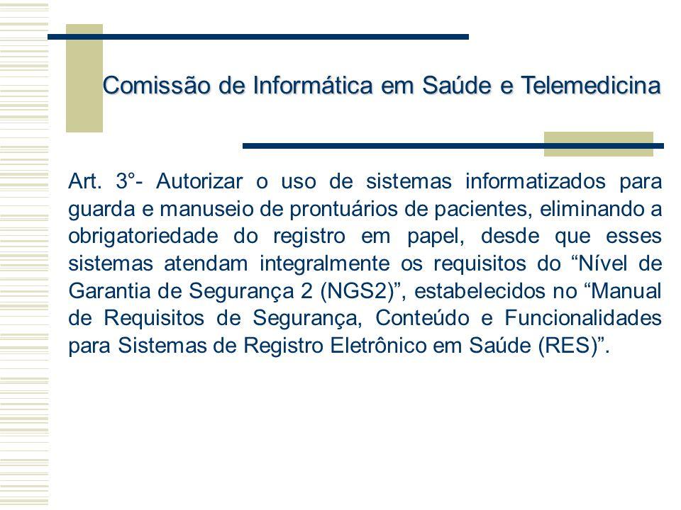 Art. 3°- Autorizar o uso de sistemas informatizados para guarda e manuseio de prontuários de pacientes, eliminando a obrigatoriedade do registro em pa