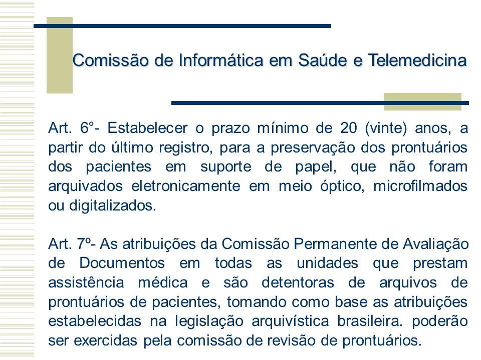 Art. 6°- Estabelecer o prazo mínimo de 20 (vinte) anos, a partir do último registro, para a preservação dos prontuários dos pacientes em suporte de pa