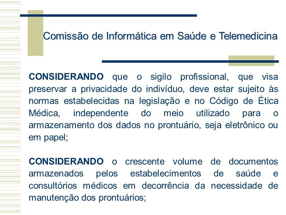 CONSIDERANDO que o sigilo profissional, que visa preservar a privacidade do indivíduo, deve estar sujeito às normas estabelecidas na legislação e no C