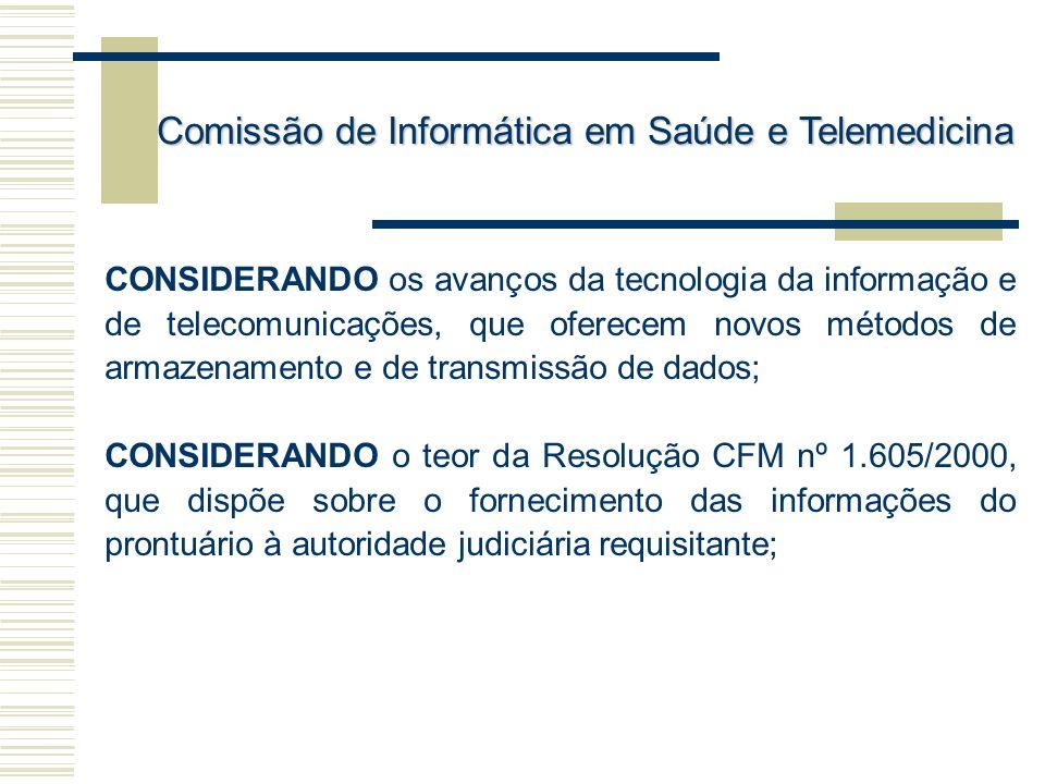 CONSIDERANDO os avanços da tecnologia da informação e de telecomunicações, que oferecem novos métodos de armazenamento e de transmissão de dados; CONS