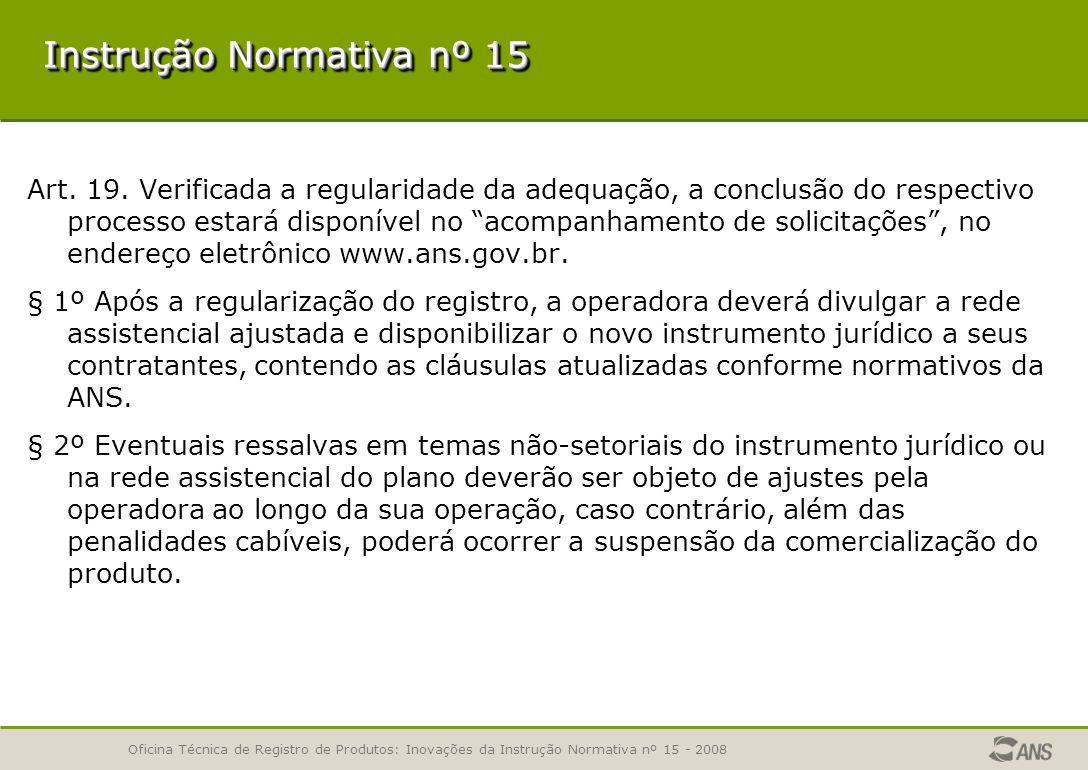 Oficina Técnica de Registro de Produtos: Inovações da Instrução Normativa nº 15 - 2008 Instrução Normativa nº 15 Art.