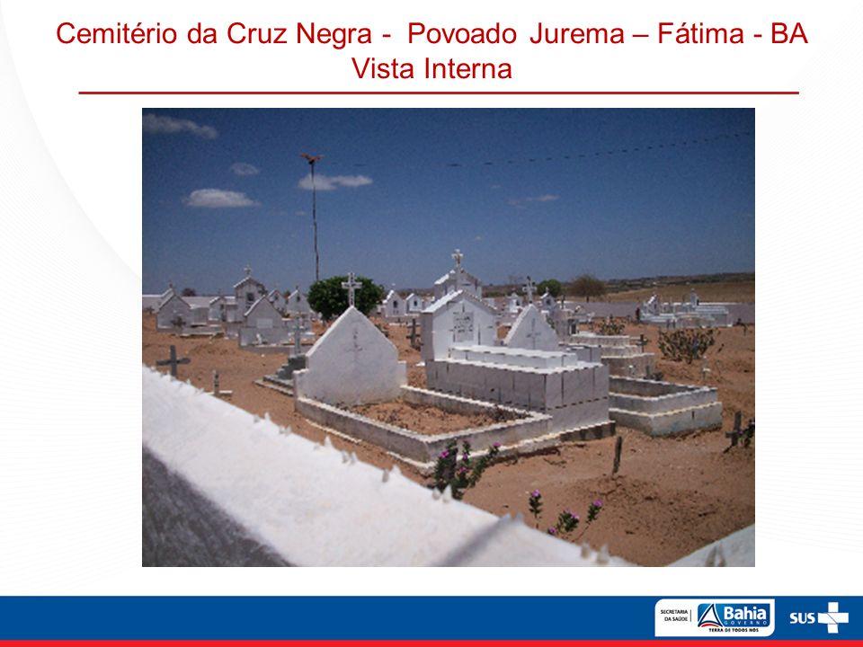Cemitério da Cruz Negra - Povoado Jurema – Fátima - BA Vista Interna